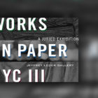Works-On-Paper-NYC-III-Juried-Exhibition-Jeffrey-Leder-Gallery