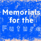 Memorials-for-the-Future-Ideas-Competition